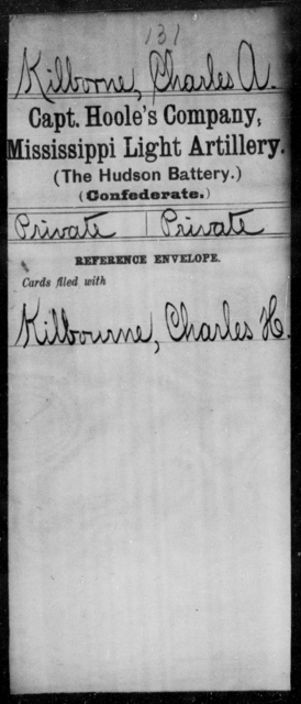 Kilborne, Charles A - Age: [Blank], Year: [BLANK] - Mississippi Capt. Hoole's Co., Light Artillery (Hudson Battery), H-Y AND Capt. Hoskins' Battery, Light Artillery (Brookhaven Light Artillery) AND Capt Kittrell's Co. (Wesson Artillery), Artillery