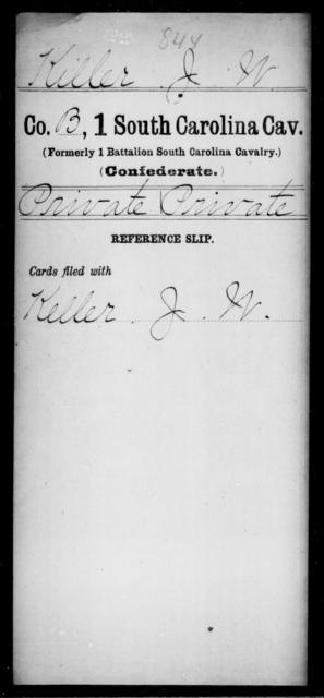 Killer, J W - Age: [Blank], Year: [BLANK] - South Carolina First Cavalry Ho-L
