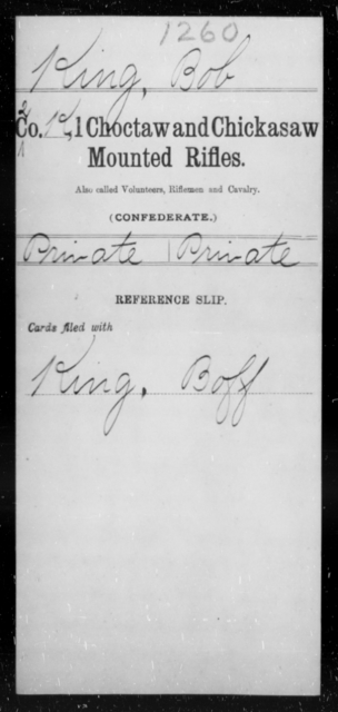 King, Bob - Age [Blank], Year: [Blank] - First Choctaw and Chickasaw Mounted Rifles, H-N - Raised Directly by the Confederate Government