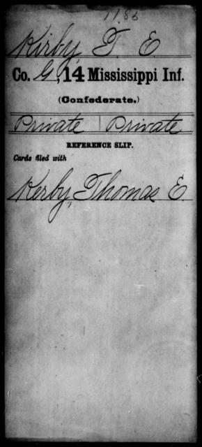 Kirby, T E - Age: [Blank], Year: [BLANK] - Mississippi Fourteenth Infantry, I-Ma