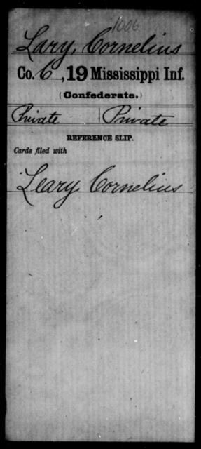 Lary, Cornelius - Age: [Blank], Year: [BLANK] - Mississippi Nineteenth Infantry, K-Ma