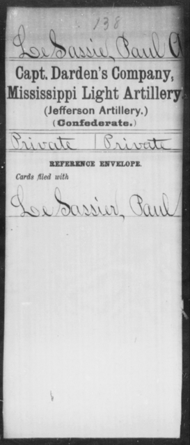 Le Sassie, Paul A - Age: [Blank], Year: [BLANK] - Mississippi Capt. Bradford's Co. (Confederate Guards Artillery), L-Y AND Byrne's Battery, Artillery AND Capt. Cook's Co., Horse Artillery AND Culbertson's Battery, Light Artillery AND Capt. Darden's CO., Light Artillery (Jefferson Artillery), A-L