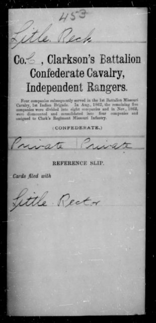 Litle, Rech - Age [Blank], Year: [Blank] - Clarkson's Battalion, Confederate Cavalry, Independent Rangers, L-Y AND Fort's Scouts CSA AND Lyon's Escort, Forrest's Cavalry CSA AND Martin's Escort CSA - Raised Directly by the Confederate Government