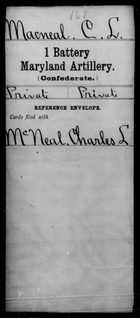 Macneal, C L - Age [Blank], Year: [Blank] - First Battery, Artillery, A-O - Maryland