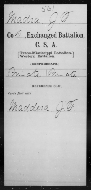 Madra, J T - Age [Blank], Year: [Blank] - Gillum's Regiment AND Lt. Haskell's Co., Infantry AND Jackson's Co., CSA AND Capt. McDaniel's Co., Secret Service AND Stirman's Regiment, Sharp Shooters AND Tucker's Regiment, Confederate Infantry, A-D - Raised Directly by the Confederate Government