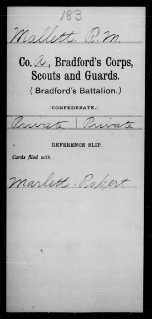 Mallett, R M - Age [Blank], Year: [Blank] - Bailey's Consolidated Regiment of Infantry AND Bradford's Corps, Scouts and Guards - Raised Directly by the Confederate Government