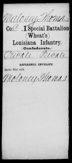 Maloney, Thomas - Age [Blank], Year: [Blank] - First (Wheat's) Special Battalion, Infantry, J - Y - Louisiana