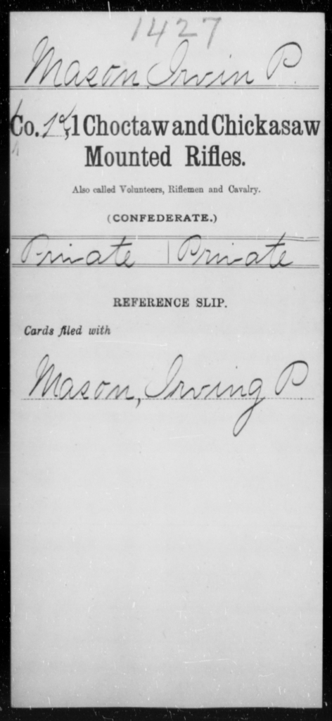 Mason, Irvin P - Age [Blank], Year: [Blank] - First Choctaw and Chickasaw Mounted Rifles, H-N - Raised Directly by the Confederate Government