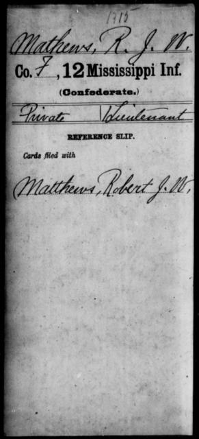 Mathews, R J W - Age: [Blank], Year: [BLANK] - Mississippi Twelfth Infantry, L-Mc