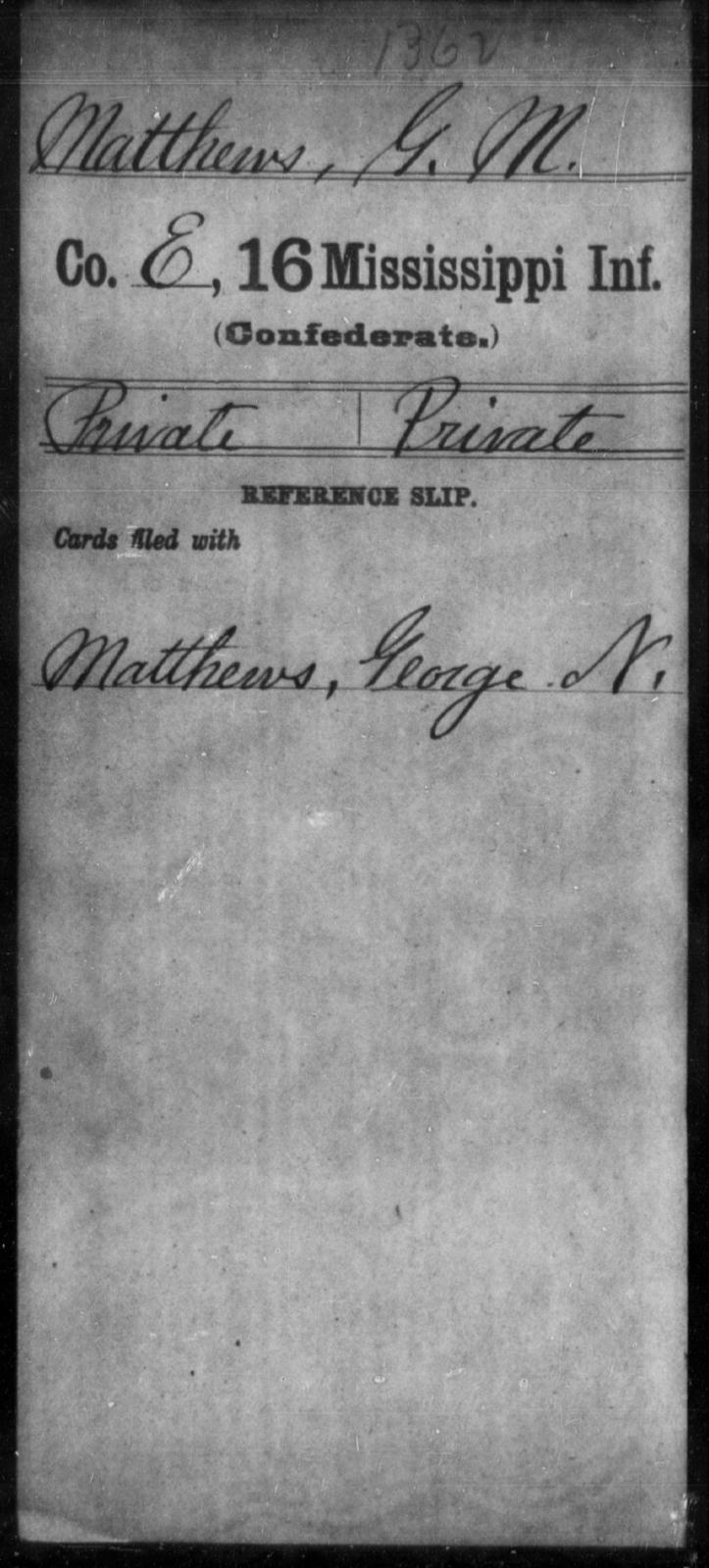 Matthews, G M - Age: [Blank], Year: [BLANK] - Mississippi Sixteenth Infantry, A, L-Ma