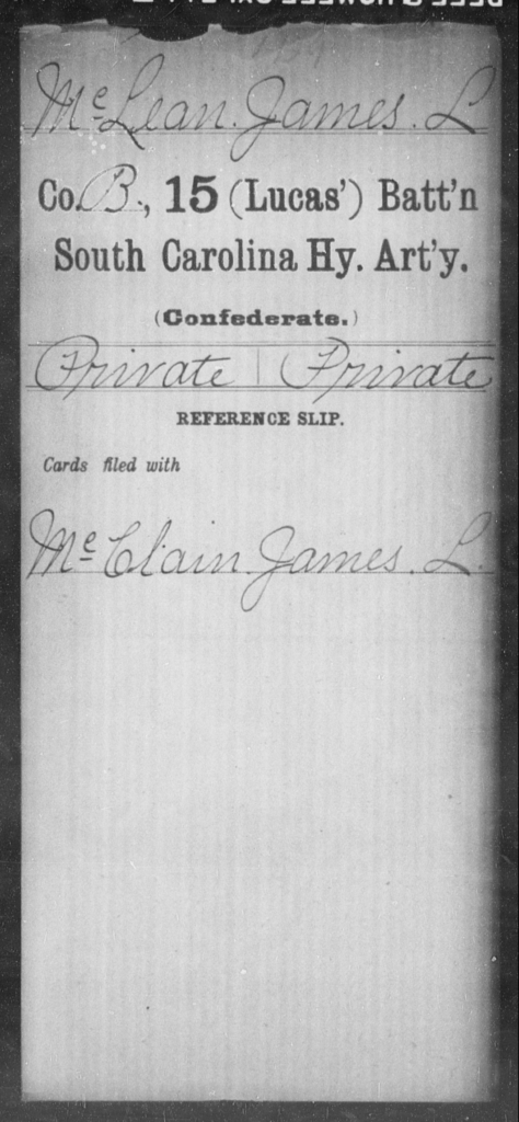 Mc Lean, James L - Age: [Blank], Year: [BLANK] - South Carolina Fifteenth (Lucas') Battalion, Heavy Artillery H-M