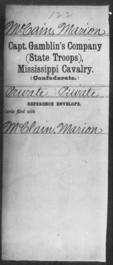McCain, Marion - Age: [Blank], Year: [BLANK] - Mississippi Capt. Drane's Co. (Choctaw County Reserves), Cavalry AND Capt. Duncan's Co. (Tishomingo Rangers), Cavalry AND Capt. Dunn's Co. (Mississippi Rangers), Cavalry AND Capt. Foote's Co., Mounted Men AND Capt. Gamblin's Co., Cavalry (State Troops) AND Garland's Battalion, Cavalry AND Capt. Gartley's Co. (Yazoo Rangers), Cavalry AND Capt. Gibson's Co., Cavalry AND Capt. Grace's Co., Cavalry (State Troops)