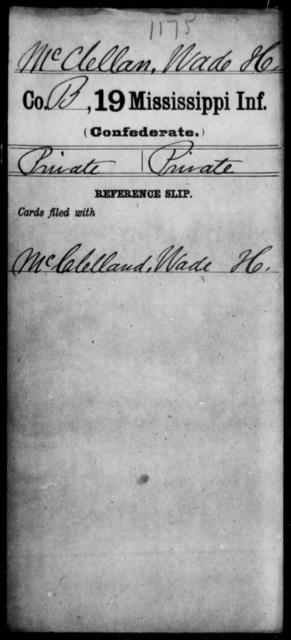 McClellan, Wade H - Age: [Blank], Year: [BLANK] - Mississippi Nineteenth Infantry, Mc-N