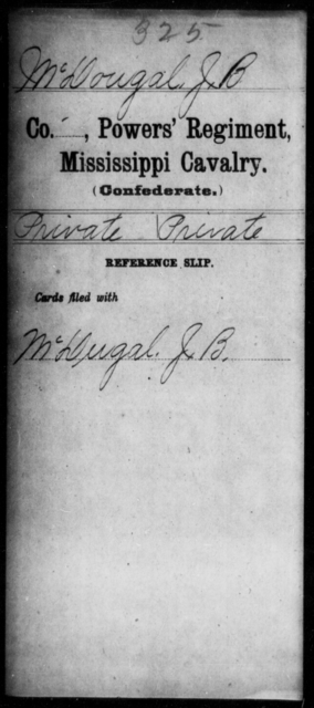 McDougal, J B - Age: [Blank], Year: [BLANK] - Mississippi Perrin's Battalion, State Cavalry, L-Y AND Capt. Polk's Independent Co. (Polk Rangers), Cavalry AND Power's Regiment, Cavalry