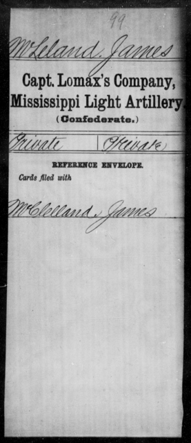McLeland, James - Age: [Blank], Year: [BLANK] - Mississippi Capt Lomax's Co., Light Artillery AND Capt Merrin's Battery, Light Artillery AND Capt. Richards' Co., Light Artillery (Madison Light Artillery), A-M
