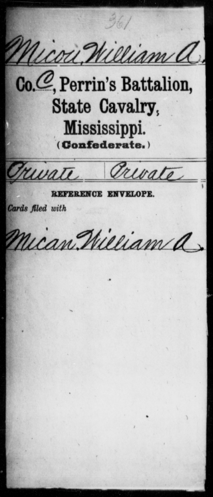 Micou, William A - Age: [Blank], Year: [BLANK] - Mississippi Perrin's Battalion, State Cavalry, L-Y AND Capt. Polk's Independent Co. (Polk Rangers), Cavalry AND Power's Regiment, Cavalry