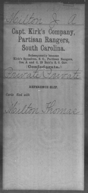 Milton, J A - Age: [Blank], Year: [BLANK] - South Carolina Capt Kirk's Co, Partisan Rangers H-Y