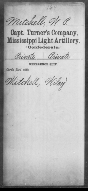 Mitchell, W P - Age: [Blank], Year: [BLANK] - Mississippi Capt. Swett's Co., Light Artillery (Warren Light Artillery), P-W AND Capt. Turner's Co., Light Artillery AND Capt. Yates' Battery, Light Artillery