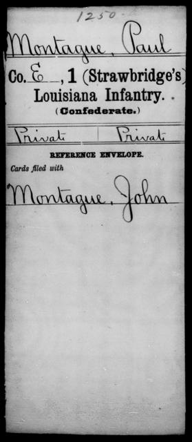 Montague, Paul - Age [Blank], Year: [Blank] - First (Strawbridge's) Infantry, Mo - Re - Louisiana