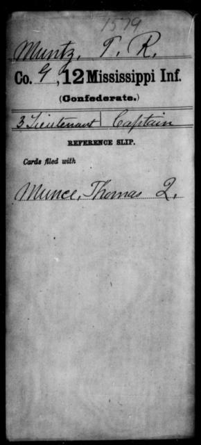 Muntz, T R - Age: [Blank], Year: [BLANK] - Mississippi Twelfth Infantry, Me-Pe