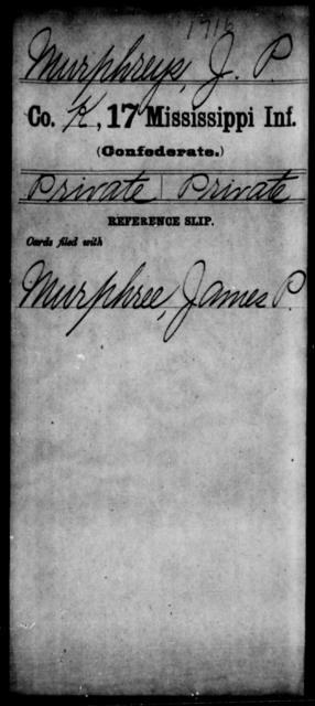 Murphreys, J P - Age: [Blank], Year: [BLANK] - Mississippi Seventeenth Infantry, Mo-Pa
