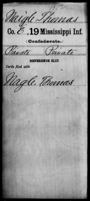 Naigle, Thomas - Age: [Blank], Year: [BLANK] - Mississippi Nineteenth Infantry, Mc-N
