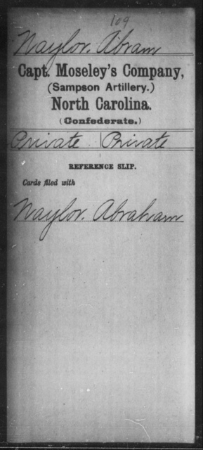Naylor, Abram - Thirteenth Battalion, Light Artillery AND Capt. Moseley's Co. (Sampson Artillery)