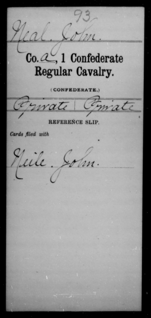 Neal, John - Age [Blank], Year: [Blank] - First Confederate Cavalry, U-Y AND First Confederate Regular Cavalry - Raised Directly by the Confederate Government