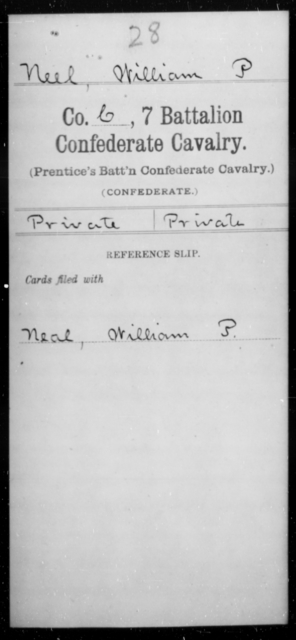 Neel, William P - Age [Blank], Year: [Blank] - Seventh Confederate Cavalry, T-Z AND Seventh Battalion, Confederate Cavalry (Prentice's) - Raised Directly by the Confederate Government