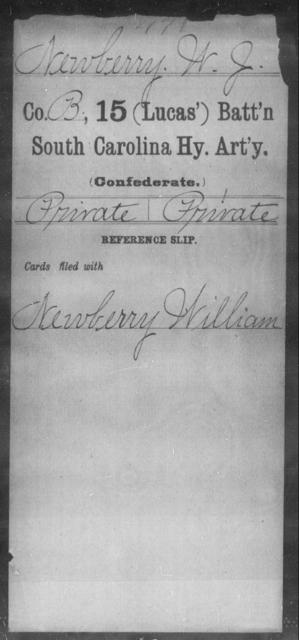 Newberry, W J - Age: [Blank], Year: [BLANK] - South Carolina Fifteenth (Lucas') Battalion, Heavy Artillery N-Y