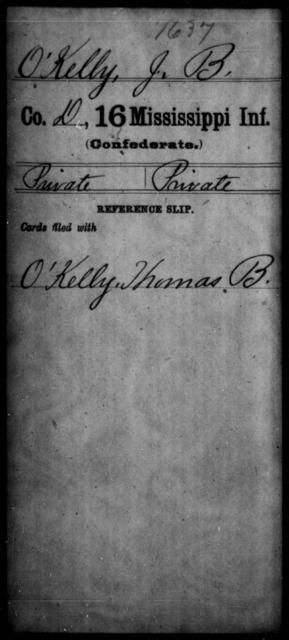 O'Kelly, J B - Age: [Blank], Year: [BLANK] - Mississippi Sixteenth Infantry, A, N-Ri