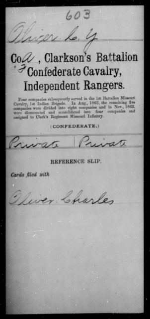 Oliver, Charles Y - Age [Blank], Year: [Blank] - Clarkson's Battalion, Confederate Cavalry, Independent Rangers, L-Y AND Fort's Scouts CSA AND Lyon's Escort, Forrest's Cavalry CSA AND Martin's Escort CSA - Raised Directly by the Confederate Government