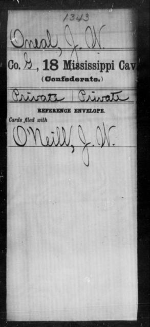 Oneal, J W - Age: [Blank], Year: [BLANK] - Mississippi Eighteenth Cavalry, N-Y AND Twenty-fourth Battalion, Cavalry, A-B