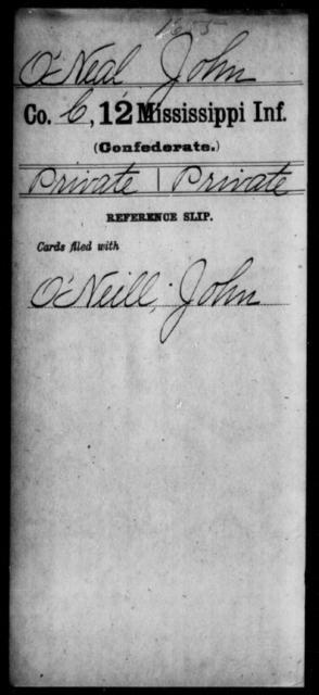 O'Neal, John - Age: [Blank], Year: [BLANK] - Mississippi Twelfth Infantry, Me-Pe