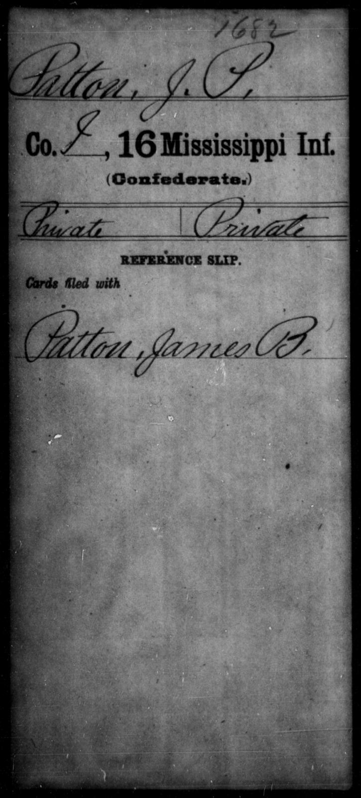 Patton, J P - Age: [Blank], Year: [BLANK] - Mississippi Sixteenth Infantry, A, N-Ri
