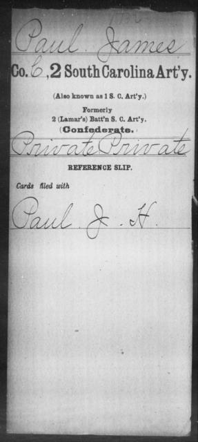 Paul, James - Age: [Blank], Year: [BLANK] - South Carolina Second Artillery Mi-P