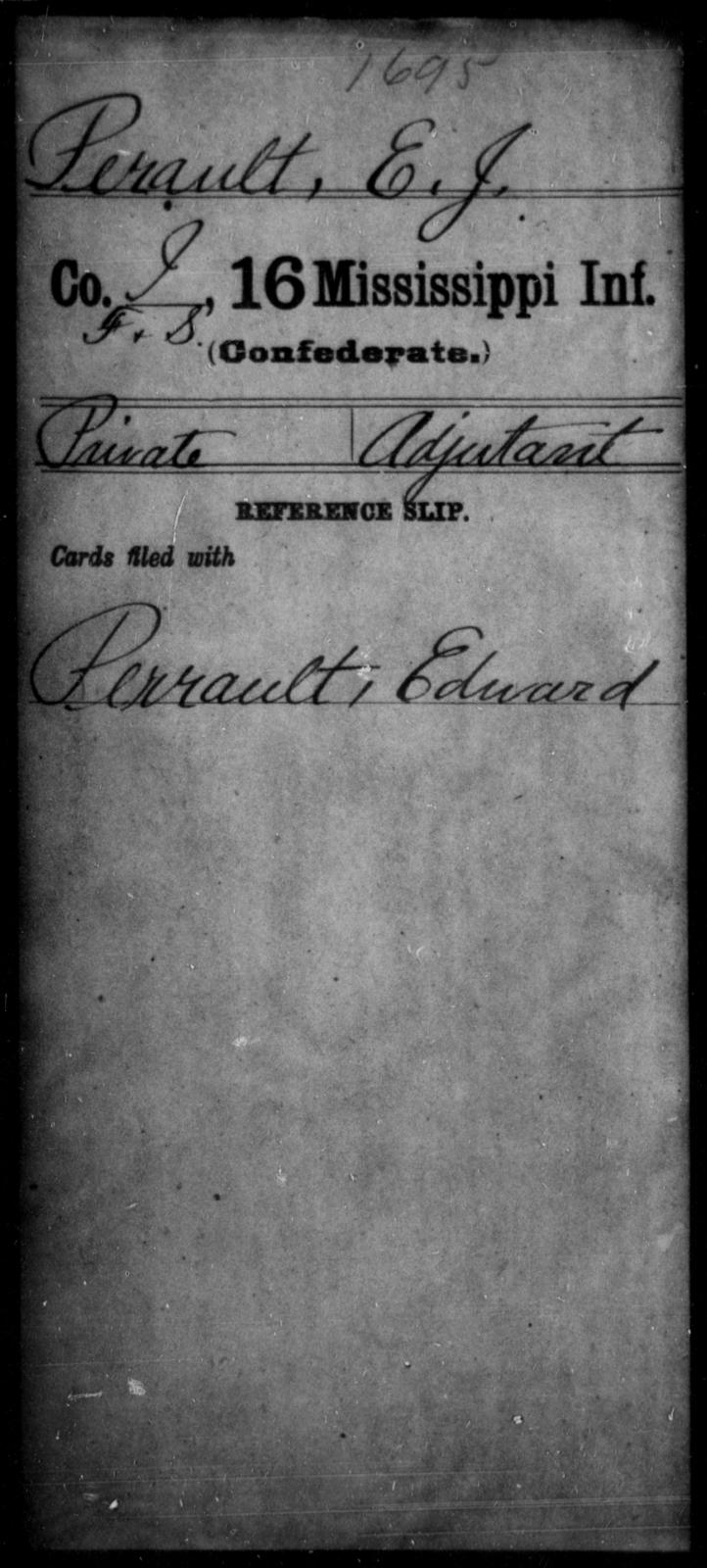 Perault, E J - Age: [Blank], Year: [BLANK] - Mississippi Sixteenth Infantry, A, N-Ri