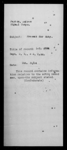Peyton, Anirew - Age [Blank], Year: 1864 - Signal Corps, CSA, O-S - Raised Directly by the Confederate Government