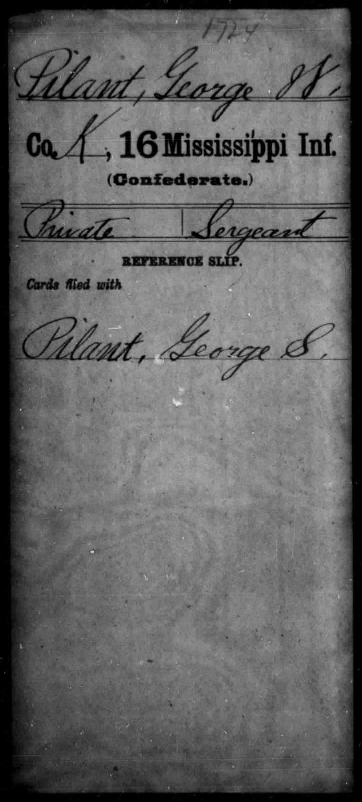 Pilant, George W - Age: [Blank], Year: [BLANK] - Mississippi Sixteenth Infantry, A, N-Ri