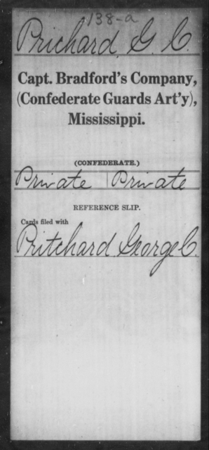 Prichard, G C - Age: [Blank], Year: [BLANK] - Mississippi Capt. Bradford's Co. (Confederate Guards Artillery), L-Y AND Byrne's Battery, Artillery AND Capt. Cook's Co., Horse Artillery AND Culbertson's Battery, Light Artillery AND Capt. Darden's CO., Light Artillery (Jefferson Artillery), A-L