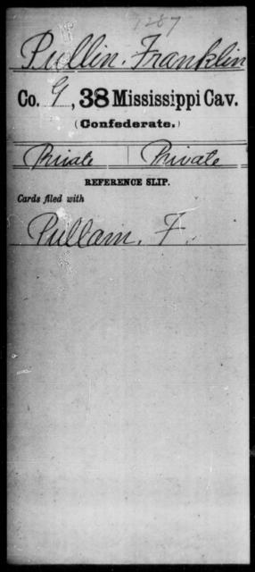 Pullin, Franklin - Age: [Blank], Year: [BLANK] - Mississippi Thirty-eighth Cavalry, I-P