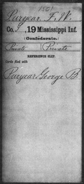 Puryear, F W - Age: [Blank], Year: [BLANK] - Mississippi Nineteenth Infantry, O-Ri