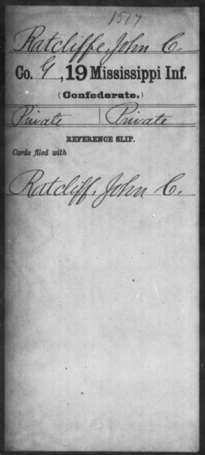 Ratcliffe, John C - Age: [Blank], Year: [BLANK] - Mississippi Nineteenth Infantry, O-Ri
