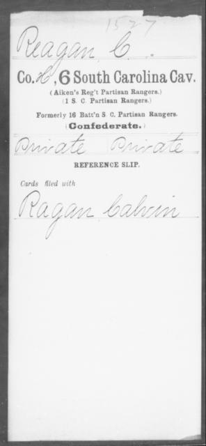 Reagan, C - Age: [Blank], Year: 1862 - South Carolina Sixth Cavalry Me-Se