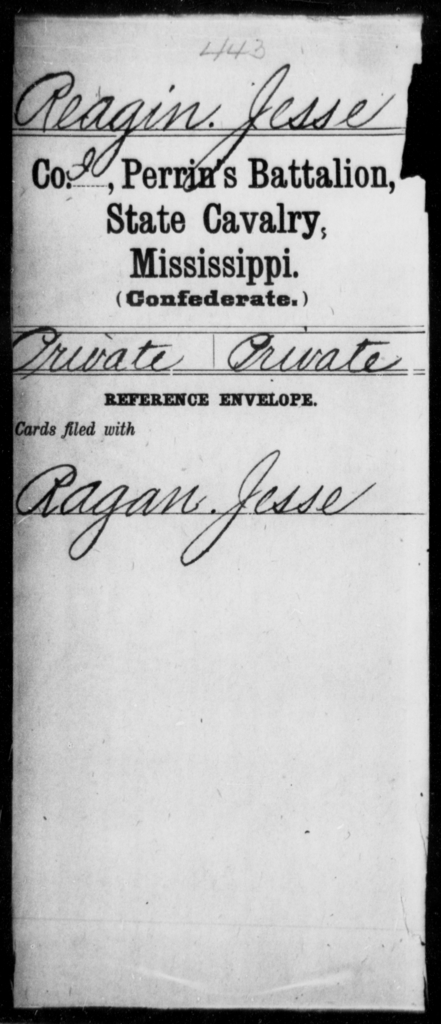 Reagin, Jesse - Age: [Blank], Year: [BLANK] - Mississippi Perrin's Battalion, State Cavalry, L-Y AND Capt. Polk's Independent Co. (Polk Rangers), Cavalry AND Power's Regiment, Cavalry