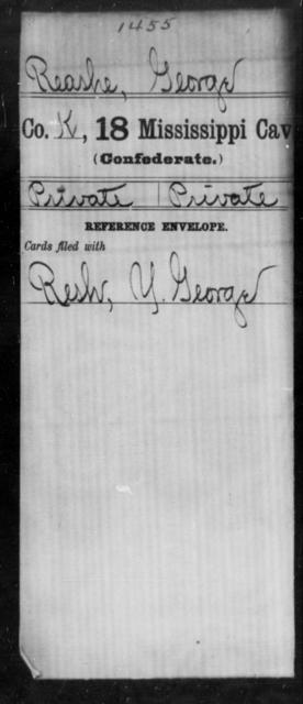Reashe, George - Age: [Blank], Year: [BLANK] - Mississippi Eighteenth Cavalry, N-Y AND Twenty-fourth Battalion, Cavalry, A-B