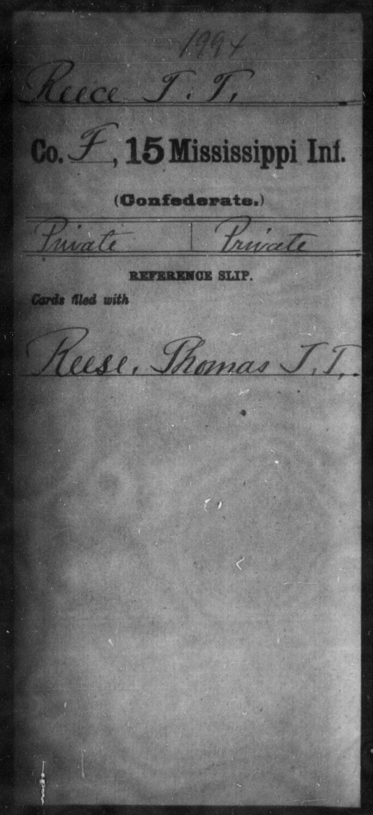 Reece, T T - Age: [Blank], Year: [BLANK] - Mississippi Fifteenth Infantry, P-Se