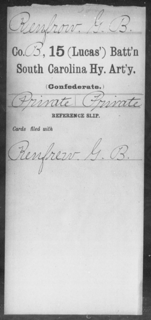 Renfrow, G B - Age: [Blank], Year: [BLANK] - South Carolina Fifteenth (Lucas') Battalion, Heavy Artillery N-Y