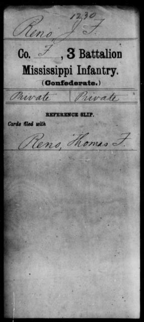 Reno, J F - Age: [Blank], Year: [BLANK] - Mississippi Third Battalion, Infantry, R-We