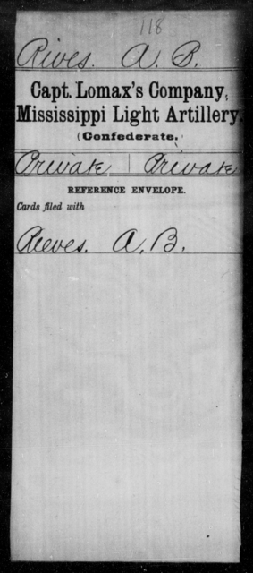 Rives, A B - Age: [Blank], Year: [BLANK] - Mississippi Capt Lomax's Co., Light Artillery AND Capt Merrin's Battery, Light Artillery AND Capt. Richards' Co., Light Artillery (Madison Light Artillery), A-M